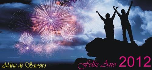 Aldeia de Sameiro, deseja Feliz Ano de 2012!!!