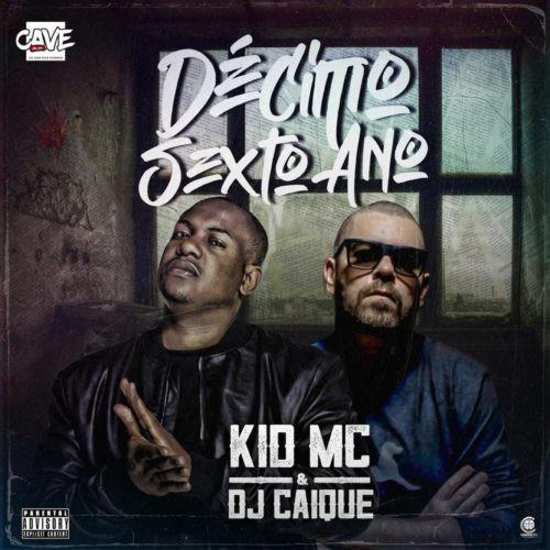 Kid MC & DJ Caique – Décimo Sexto Ano EP