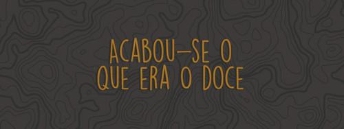 acabou_se_o_que_era_doce-960x360.jpg