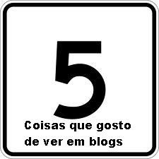 5 coisas que gosto de ver em blogs