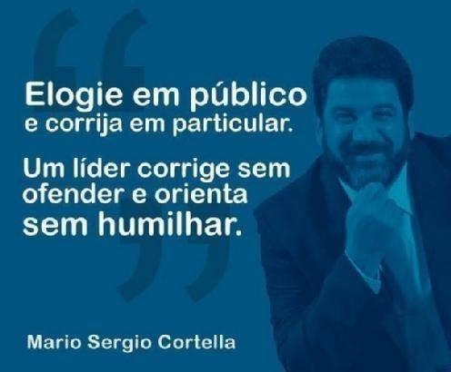 Frases De Mario Sergio Cortella No Facebook Um Lider Corrige Sem
