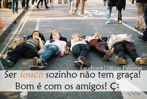 Frases De Amigos Loucos Home Facebook