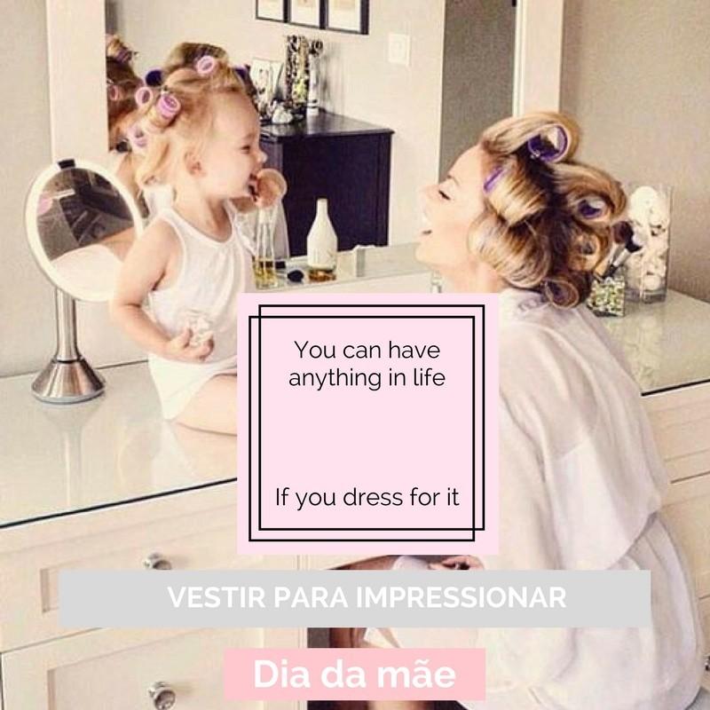 Vestir para impressionar #9 - Dia da Mãe